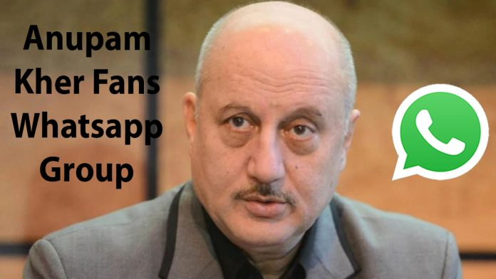 Anupam Kher Fans Whatsapp Group Link