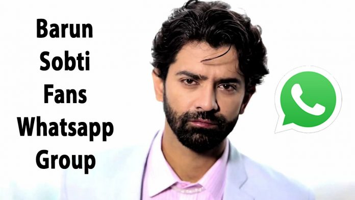 Barun Sobti Fans Whatsapp Group Link