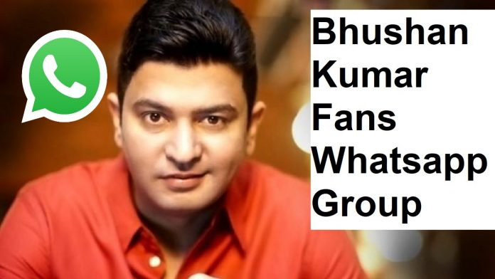 Bhushan Kumar Fans Whatsapp Group Link