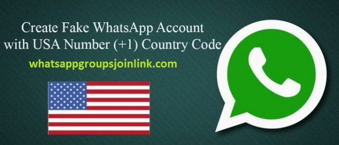 How to create Fake Whatsapp number of any country like america (USA) (+1) or any?