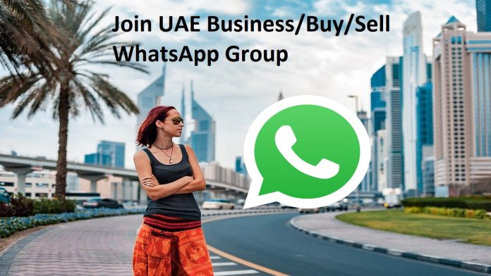 Join 101+ UAE Business/Buy/Sell WhatsApp Group Links List 2020