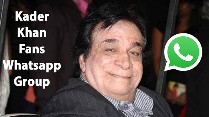 Kader Khan Fans Whatsapp Group Link